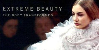 Extreme Beauty: The Body Transformed