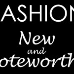 Weekly New and Noteworthy in Fashion